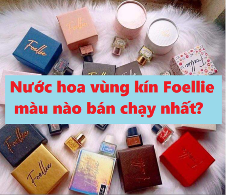 nuoc-hoa-vung-kin-foellie-mau-nao-ban-chay-nhat
